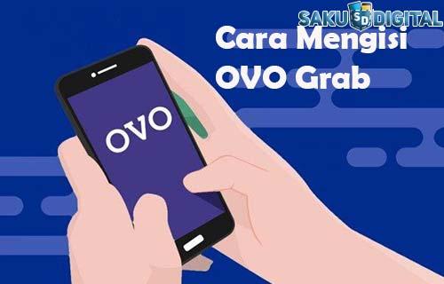Cara Mengisi OVO Grab yang Mudah dan Cepat