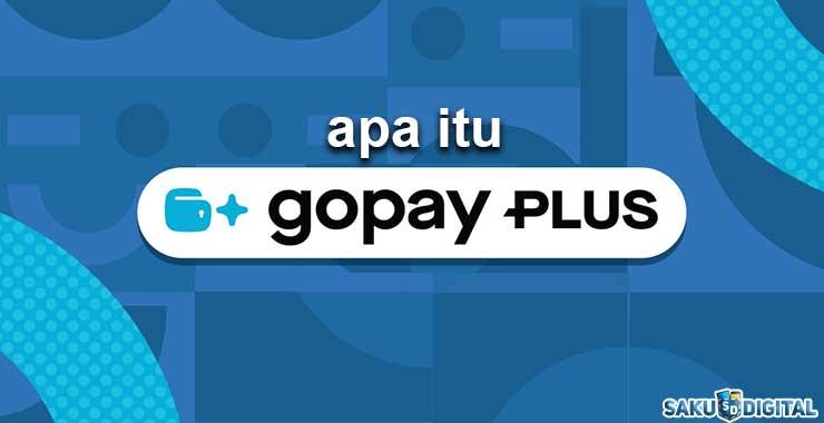 Apa itu GoPay Plus