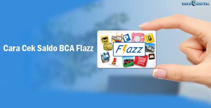 Cara Cek Saldo BCA Flazz
