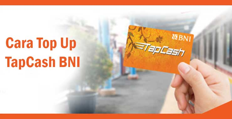 Cara Top Up TapCash BNI