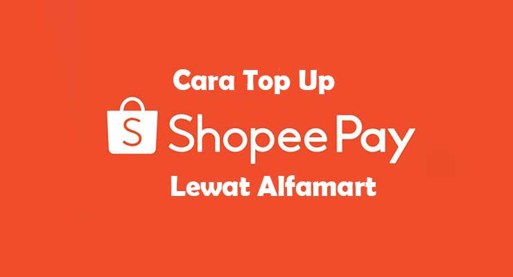 Cara Top UP Shopeepay Lewat Alfamart