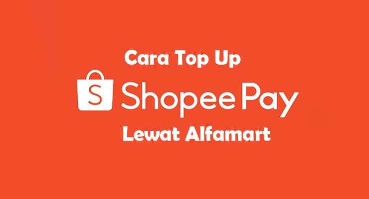 Cara Top UP Shopeepay Lewat Alfamart