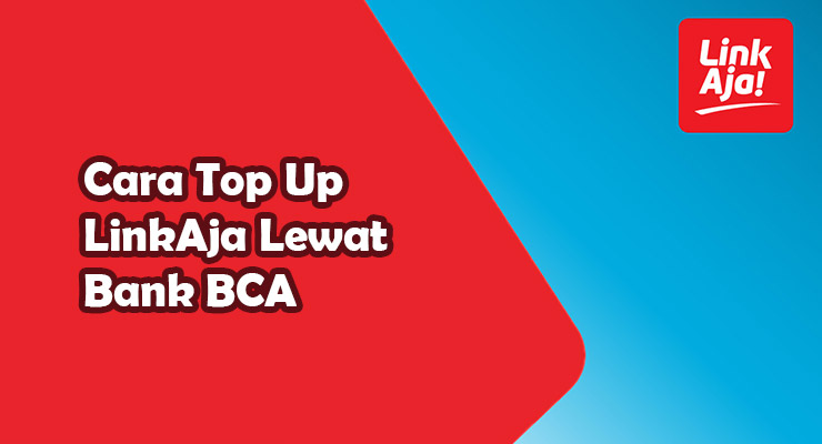 Cara Top Up LinkAja Lewat Bank BCA