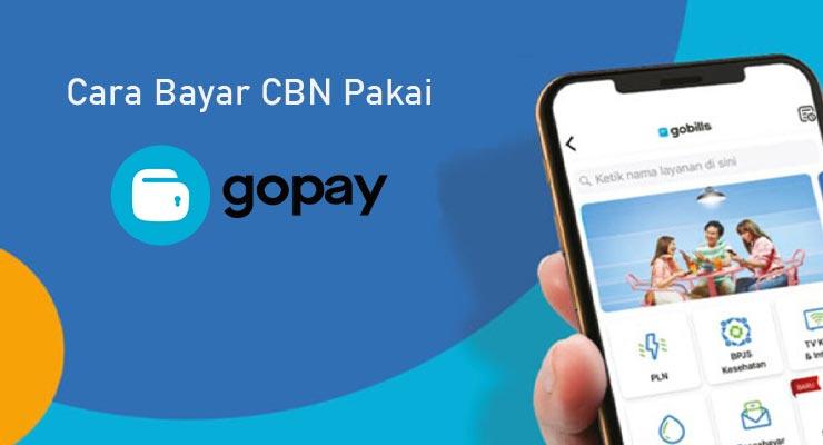 Cara Bayar CBN Pakai Gopay Terbaru