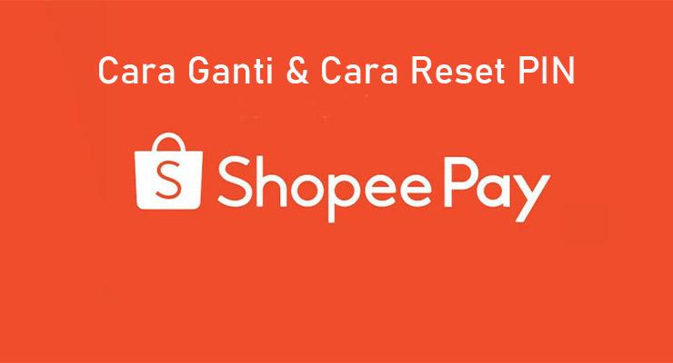 Cara Ganti PIN Shopeepay Cara Reset PIN Shopeepay