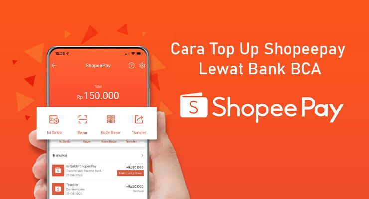 Cara Top Up Shopeepay Lewat Bank BCA