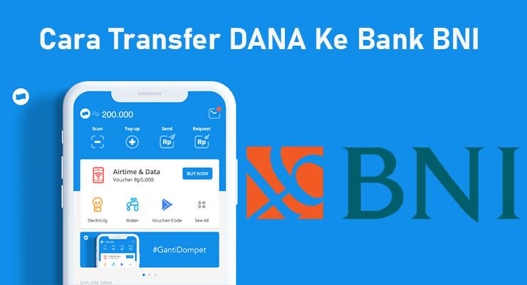 Cara Transfer DANA Ke Bank BNI Terbaru