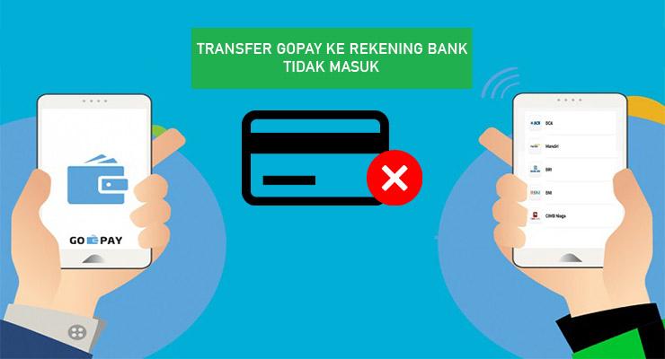 Cara Mengatasi Transfer Gopay Ke Rekening Tidak Masuk