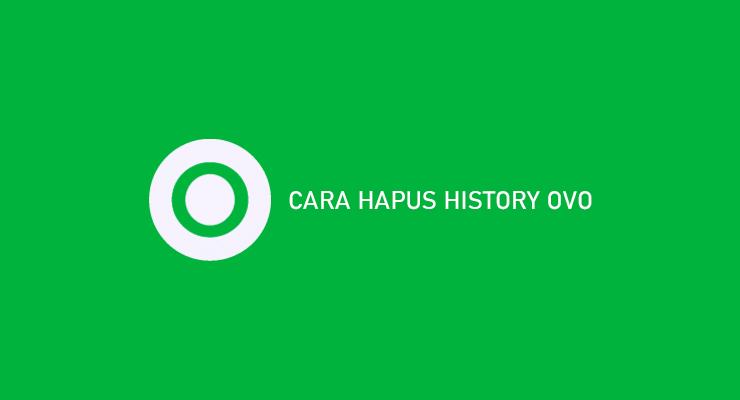 Cara Hapus History OVO Di Perangkat Android iOS