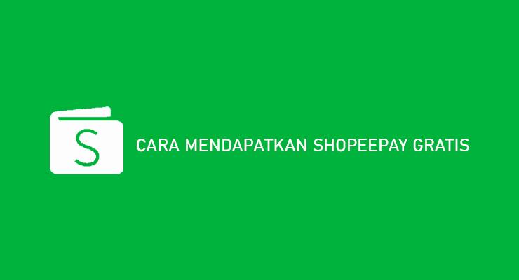 Cara Mendapatkan ShopeePay Gratis Dijamin Berhasil