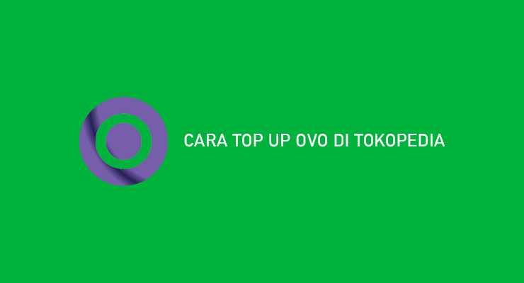 Cara Top Up OVO di Tokopedia Terlengkap