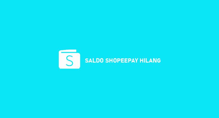 Penyebab Saldo ShopeePay Hilang Cara Mengatasinya
