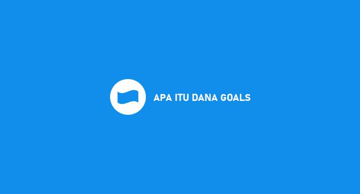 Apa Itu Dana Goals