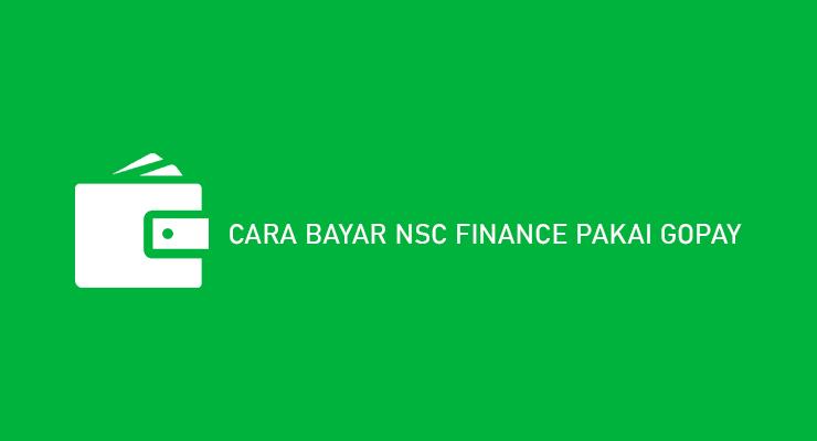 Cara Bayar NSC Finance Pakai Gopay