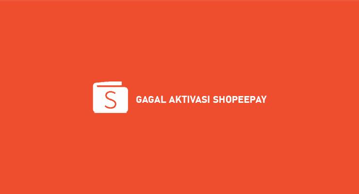 Gagal Aktivasi ShopeePay