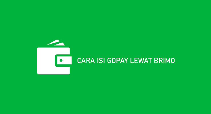 CARA ISI GOPAY LEWAT BRIMO