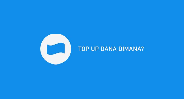 TOP UP DANA DIMANA