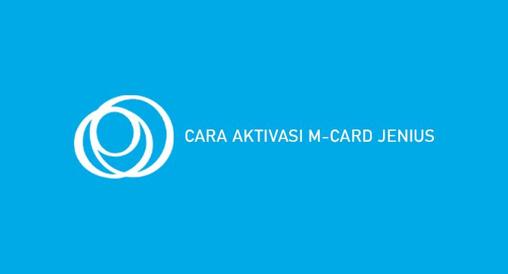CARA AKTIVASI M CARD JENIUS
