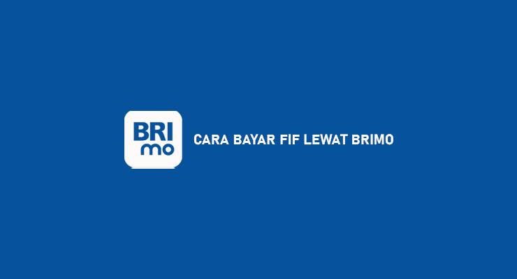 CARA BAYAR FIF LEWAT BRIMO
