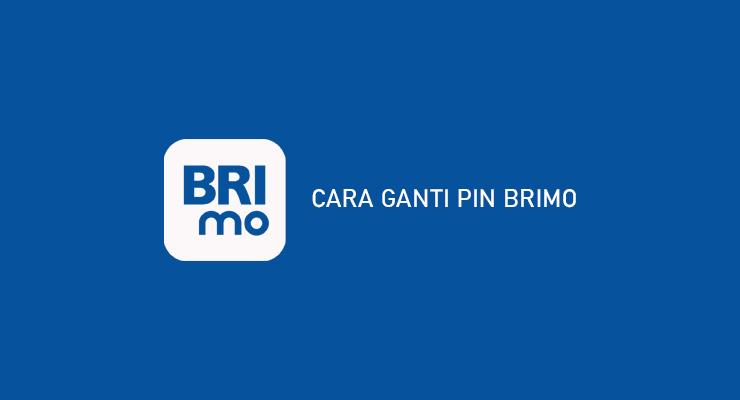 CARA GANTI PIN BRIMO