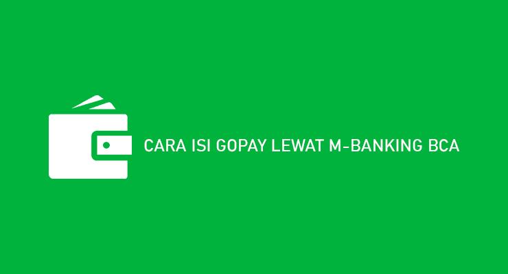 CARA ISI GOPAY LEWAT M BANKING BCA