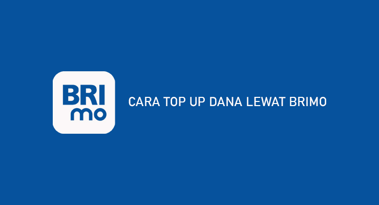 CARA TOP UP DANA LEWAT BRIMO