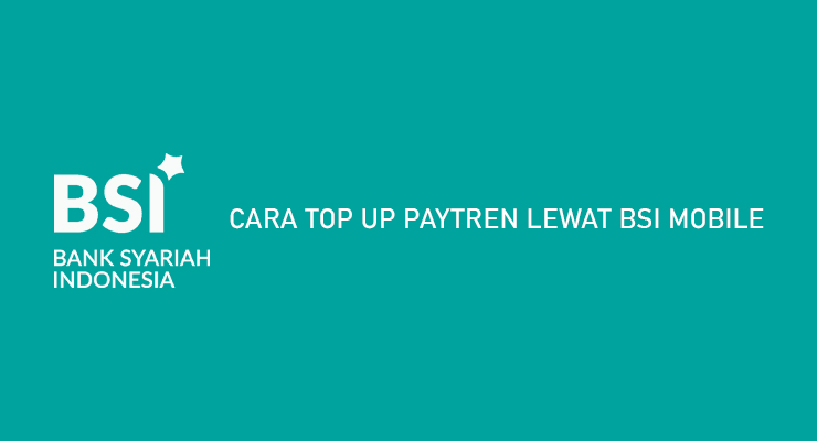 CARA TOP UP PAYTREN LEWAT BSI MOBILE
