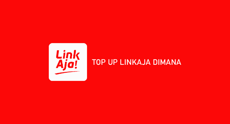 TOP UP LINKAJA DIMANA