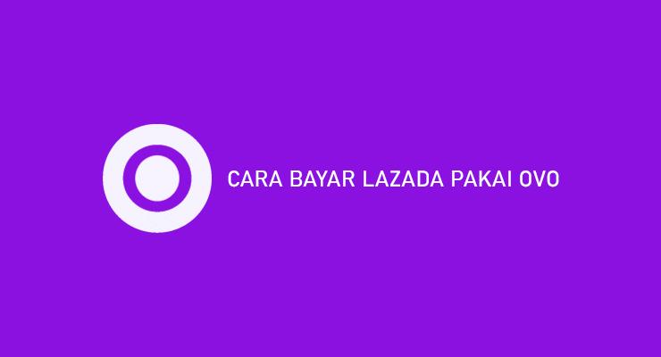 CARA BAYAR LAZADA PAKAI OVO