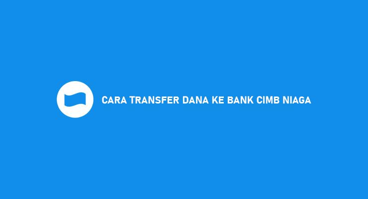 CARA TRANSFER DANA KE BANK CIMB NIAGA