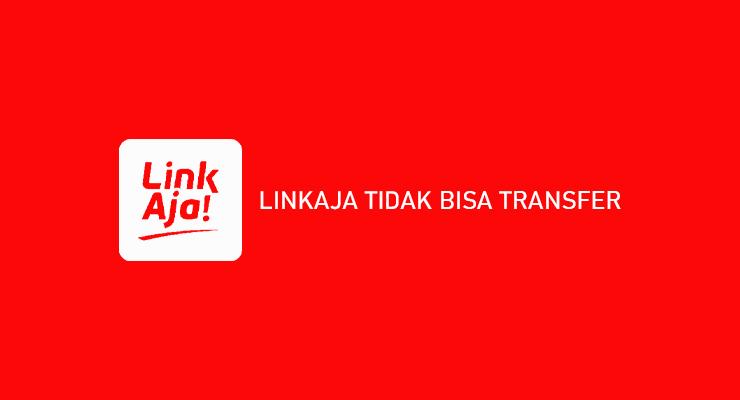 LINKAJA TIDAK BISA TRANSFER