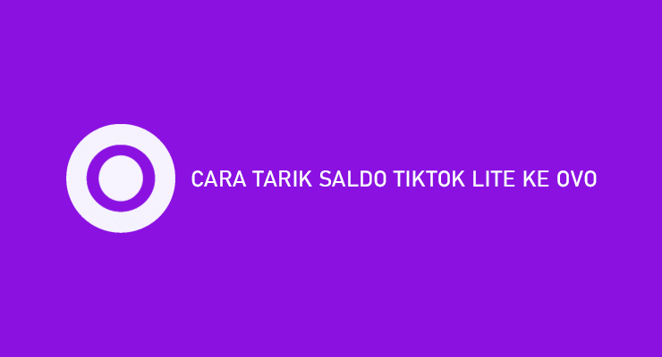 CARA TARIK SALDO TIKTOK LITE KE OVO