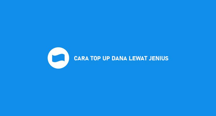 CARA TOP UP DANA LEWAT JENIUS