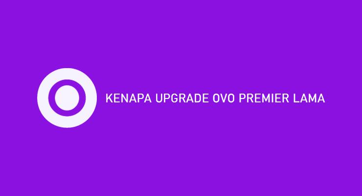 Kenapa Upgrade OVO Premier Lama