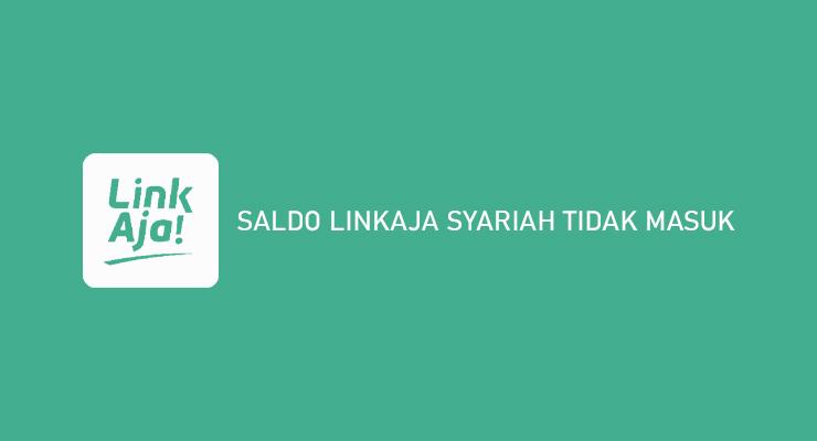 SALDO LINKAJA SYARIAH TIDAK MASUK