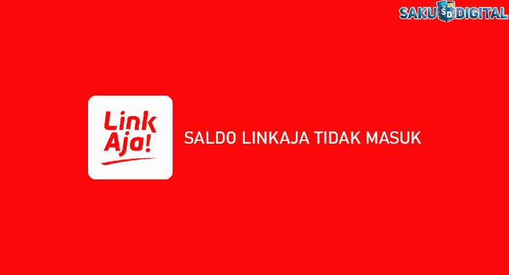 SALDO LINKAJA TIDAK MASUK