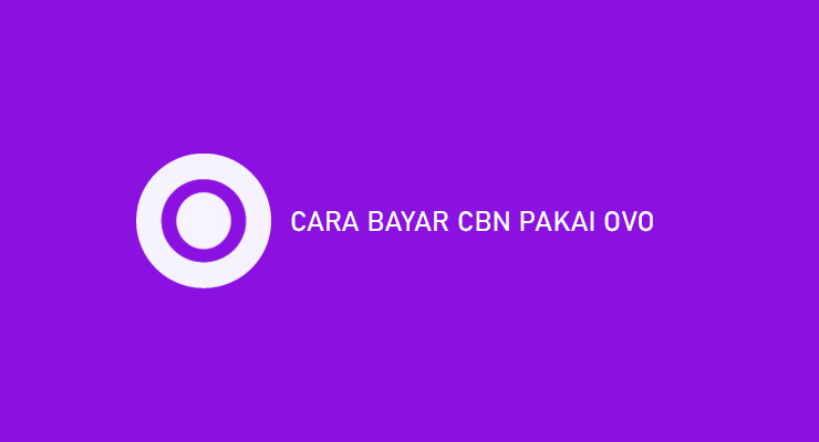 CARA BAYAR CBN PAKAI OVO