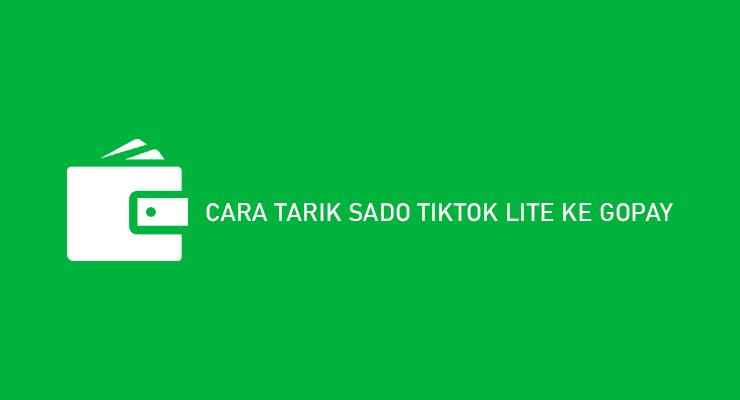 CARA TARIK SADO TIKTOK LITE KE GOPAY