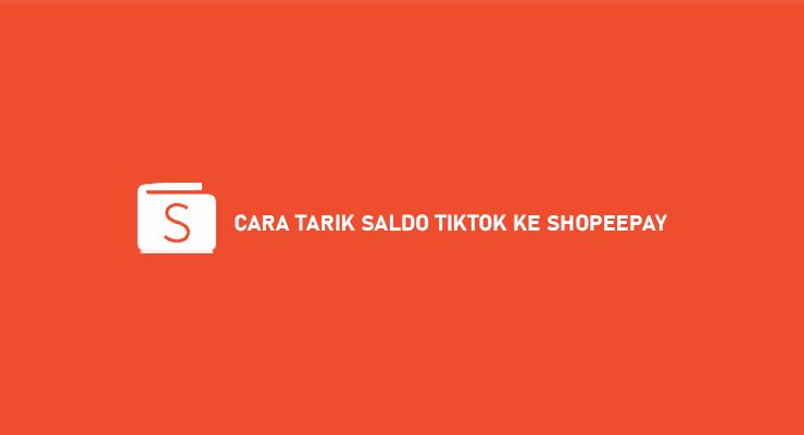 CARA TARIK SALDO TIKTOK KE SHOPEEPAY