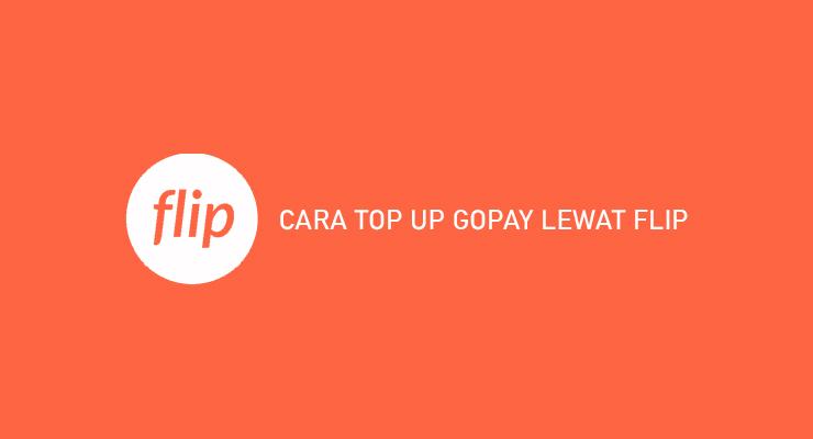 CARA TOP UP GOPAY LEWAT FLIP