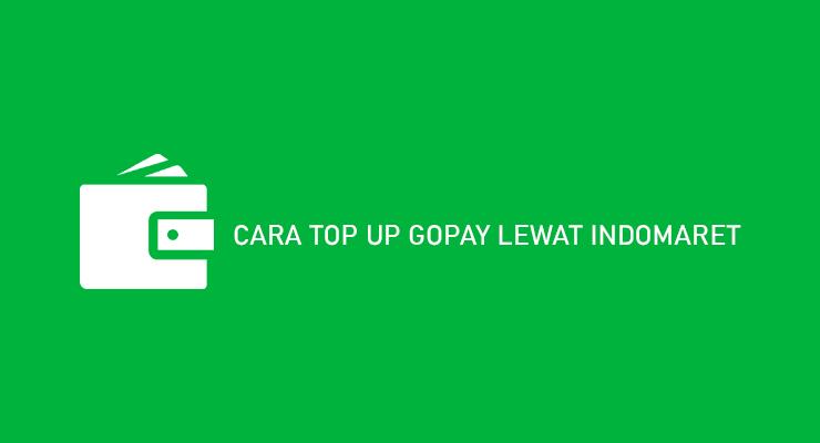 CARA TOP UP GOPAY LEWAT INDOMARET