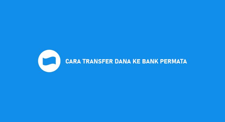 Cara Transfer DANA Ke Bank Permata