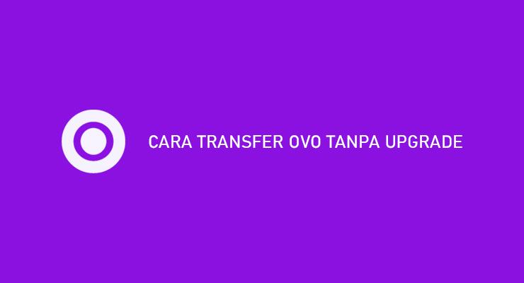 CARA TRANSFER OVO TANPA UPGRADE