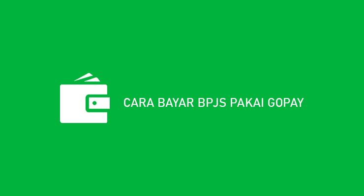 CARA BAYAR BPJS PAKAI GOPAY