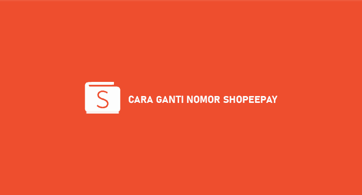 CARA GANTI NOMOR SHOPEEPAY