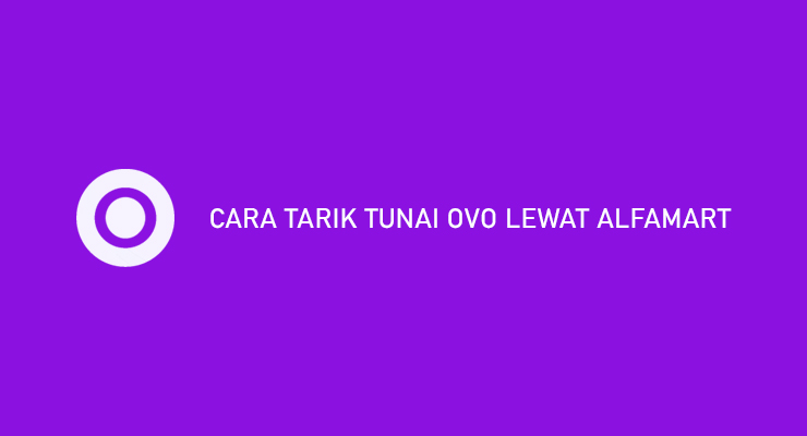 CARA TARIK TUNAI OVO LEWAT ALFAMART