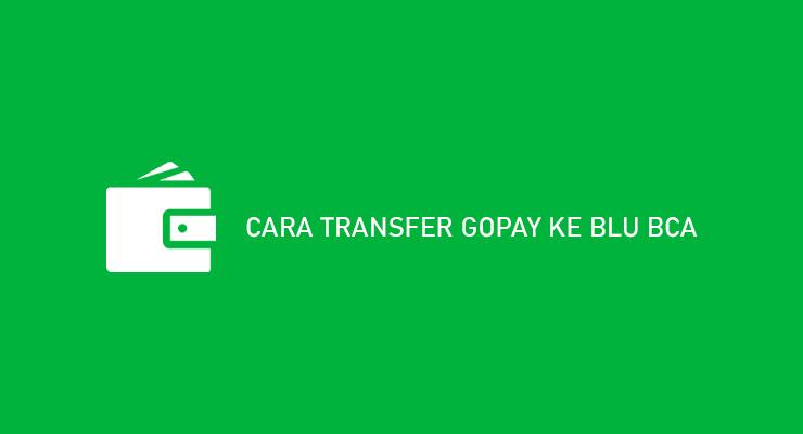CARA TRANSFER GOPAY KE BLU BCA