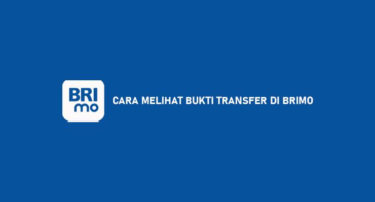Cara Melihat Bukti Transfer di BRImo Transfer Bayar